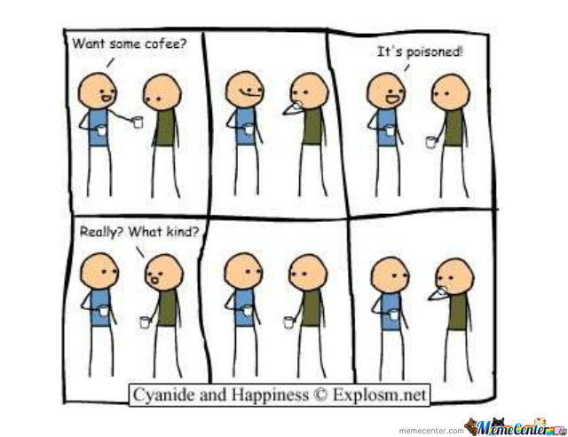 Poison Flavored Coffee by cyanide_happiness - Meme Center #coffeeLovers