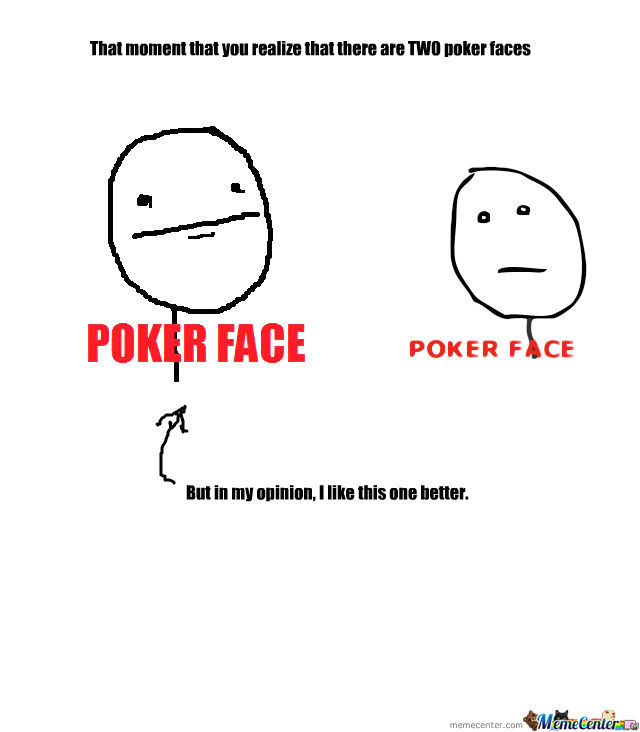 To have a poker face definition poker five cards free game