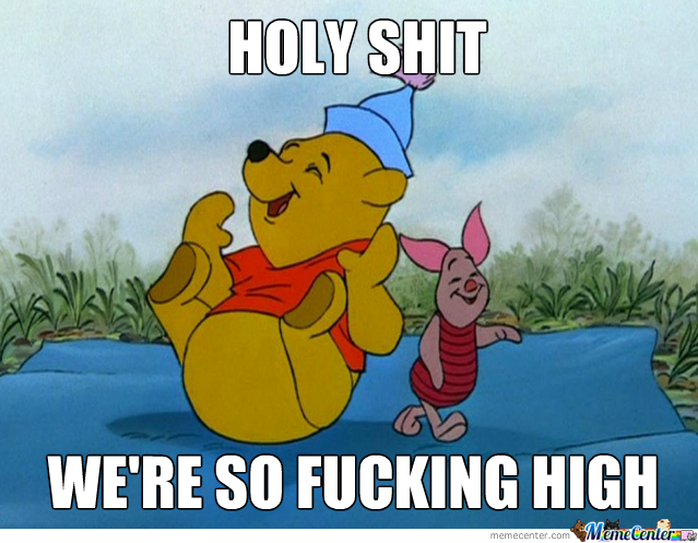 pooh on drugs_o_1919903 winnie the pooh memes best collection of funny winnie the pooh,Pooh And Piglet Meme
