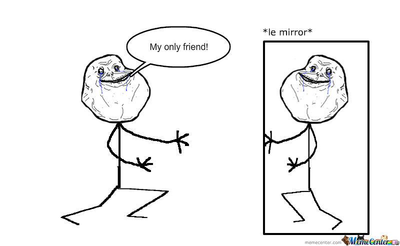 Poor Forever Alone Guy