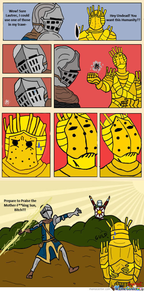 Praise The Sun (DARK SOULS PLAYER WILL GET THIS)