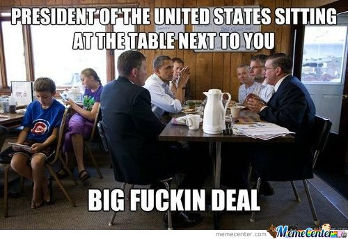 President Of The United States Sitting At The Table Next To You