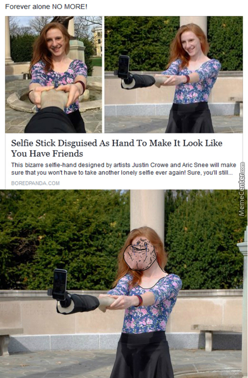 Pretend You're Not Forever Alone With The Selfie Arm, But In Reality It Woud Make You Even More Creepier.