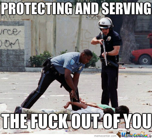 Protecting And Serving The F*ck Out Of All Of Us