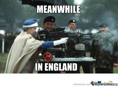 queen of england one real badass_o_1075551 queen of england, one real badass by kickassia meme center