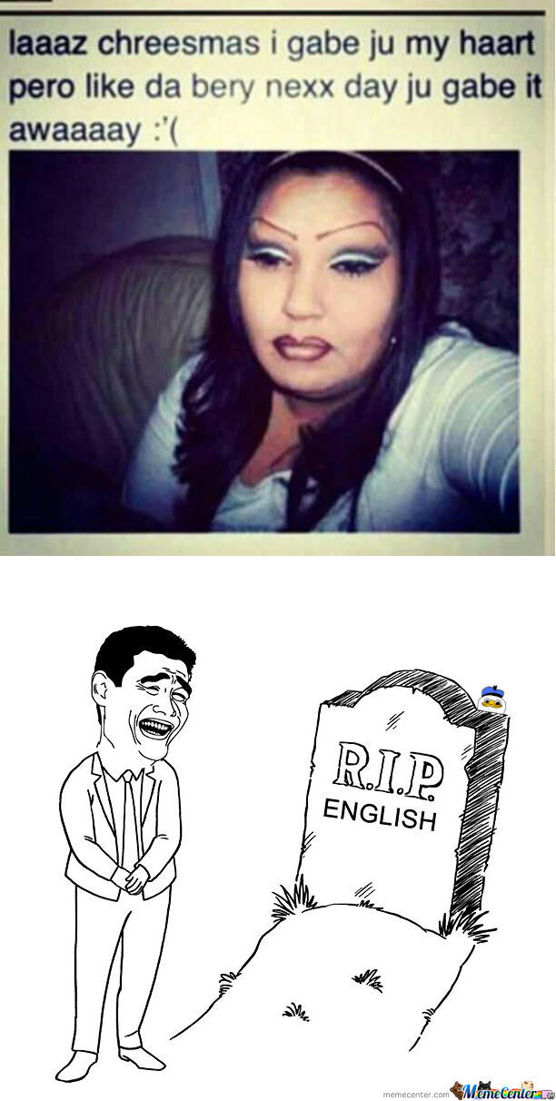 r i p english_o_1126715 rip english bitch please facebook memes best collection of funny,Rip Memes