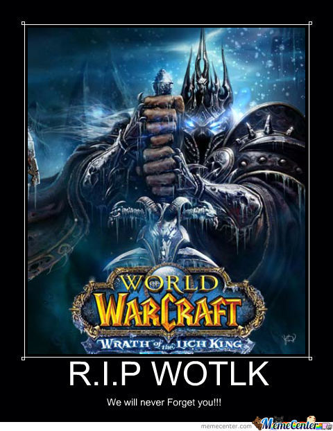 Rip Wrath Of The Lich King By Freakonalish Meme Center