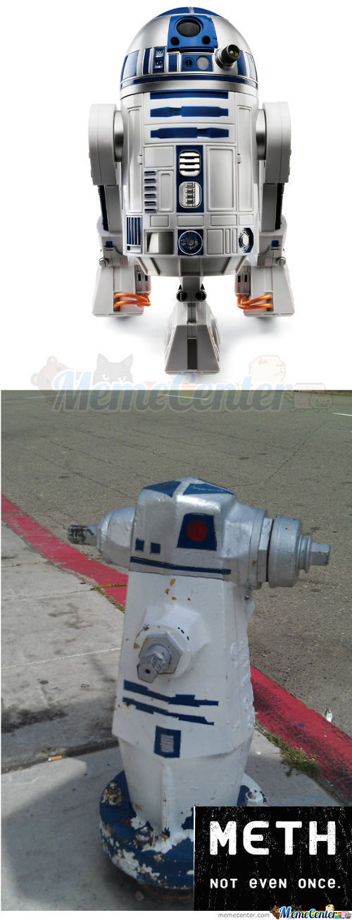 R2D2 Meth, Not Even Once