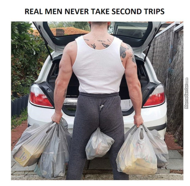 Real Man Never Take Second Trips