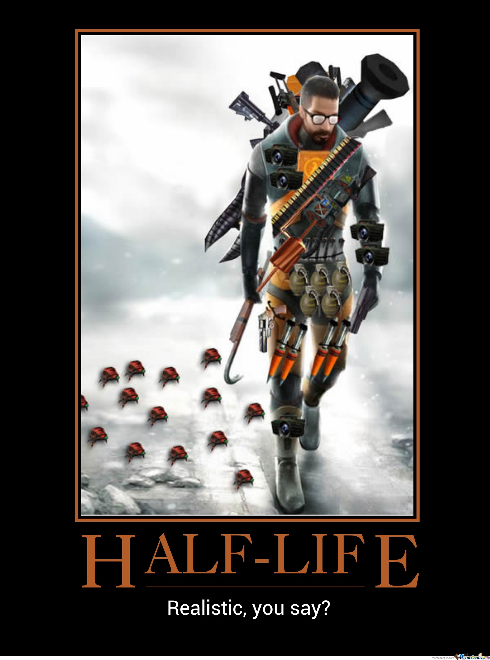 Realistic Half Life Is Realistic By Recyclebin Meme Center