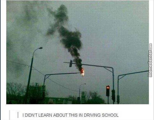 Red Means Stop, Green Means Go, Yellow Means Be Careful, It's On Fire Oh Hell No