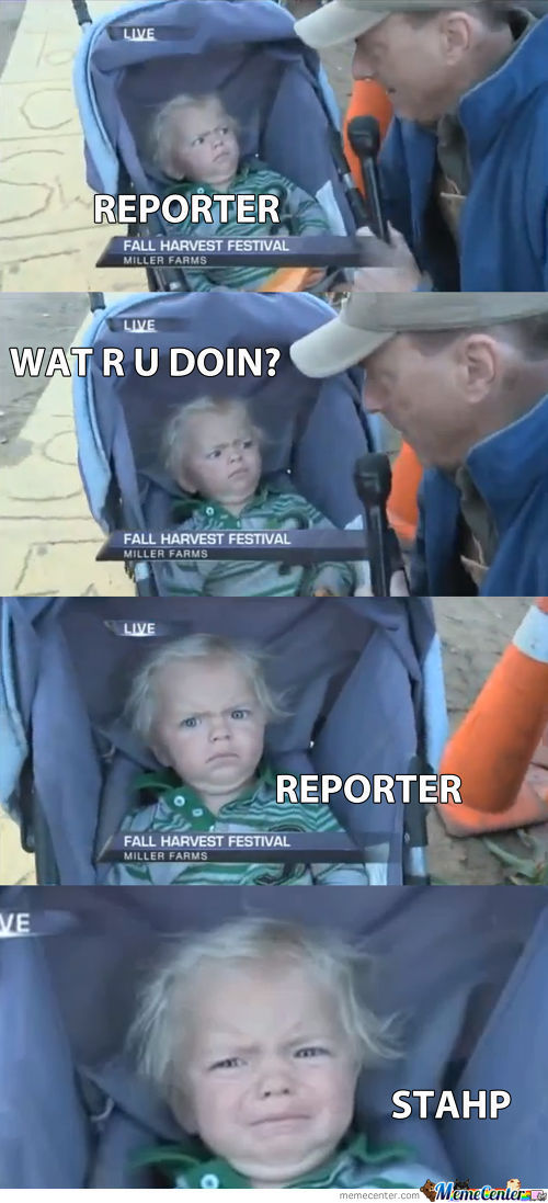 Reporter...stahp