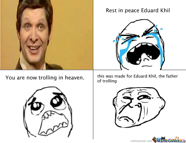 rip eduard khil_o_393606 rip eduard khil by recyclebin meme center