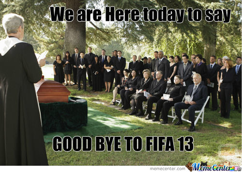 Rip Fifa 13 You Were A Good Follow