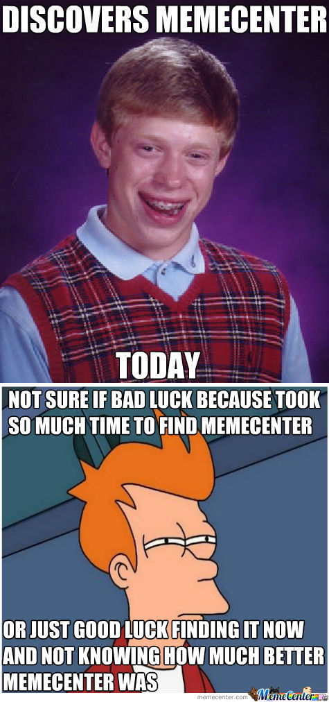 [RMX] Bad Luck Meme-Ber Brian