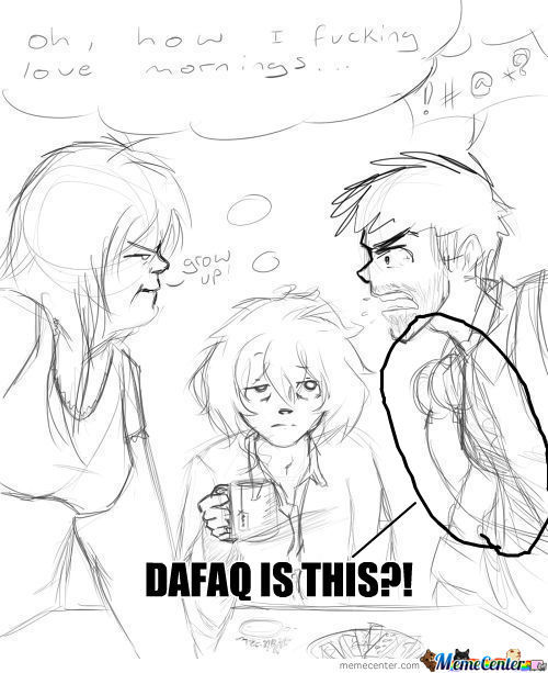 [RMX] Everyday Morning We Have A Family Ritual Where We Yell At Eachother For Some Random Reason