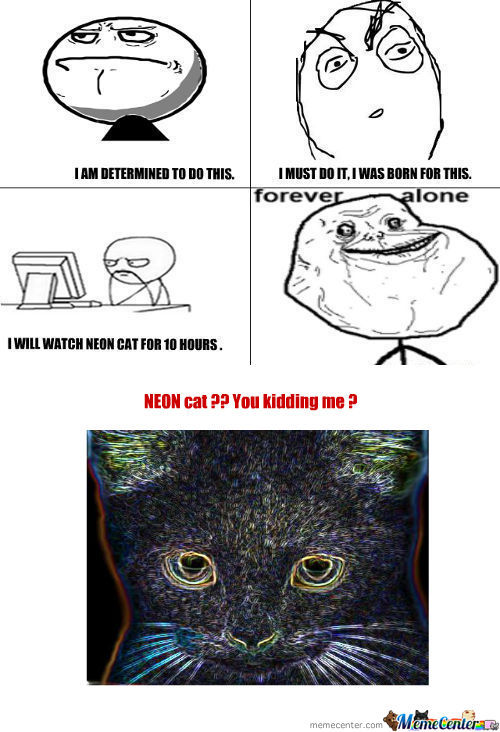 [RMX] Forever Alone Neon Cat