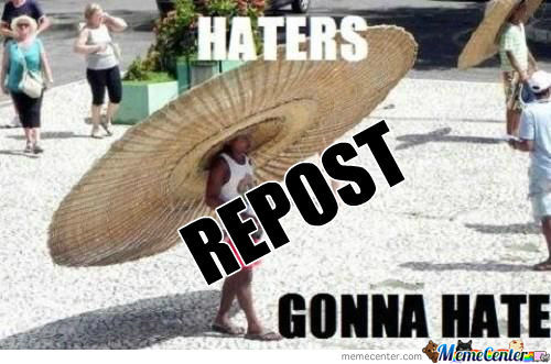 [RMX] Haters Gonna Hate.