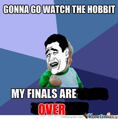 [RMX] How I Feel When I See The Hobbit Will Get Released When Most People Have Finals