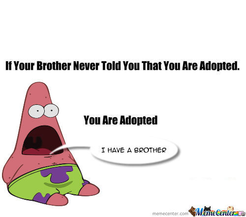 [RMX] If Your Brother Never Told You That, You Are Adopted