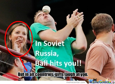 [RMX] In Soviet Russia, Ball Hits You!