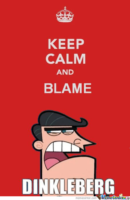[RMX] Keep Calm And Blame Dinleberg