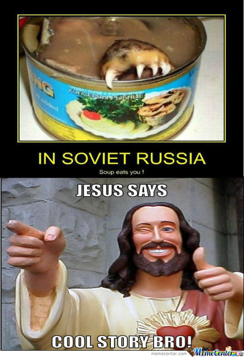 Rmx Meanwhile In Soviet Russia By Agentrocks Meme Center