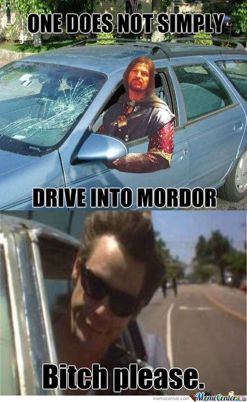 [RMX] One Does Not Simply Drive In To Mordor