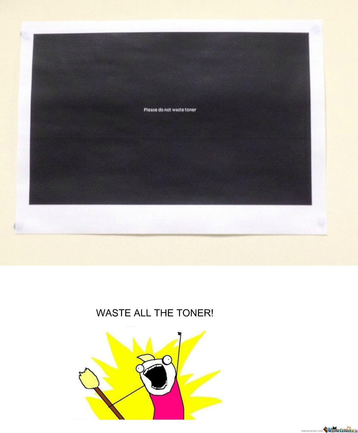 [RMX] Please Don't Waste Toner