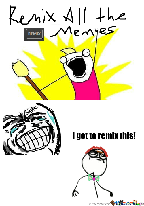 [RMX] Remix All The Memes