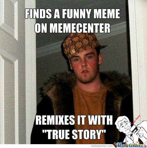 [RMX] Scumbag Memecenter User