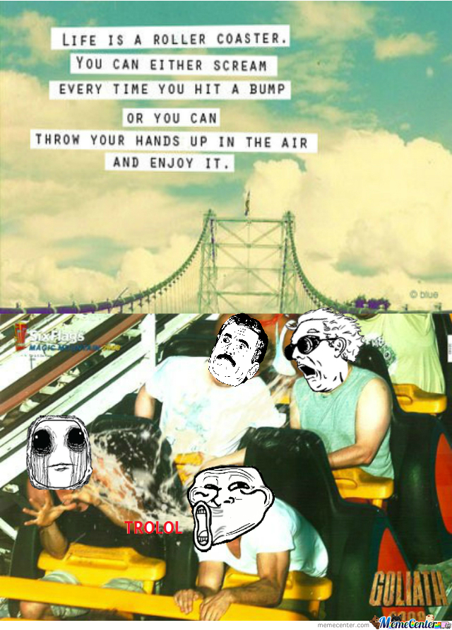 [RMX] Take The Roller Coaster They Said...