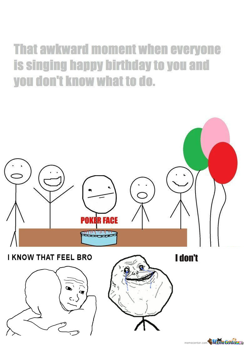 rmx that awkward moment when everyone is singing happy birthday to you_o_1156436 rmx] that awkward moment when everyone is singing happy birthday,Singing Happy Birthday Meme