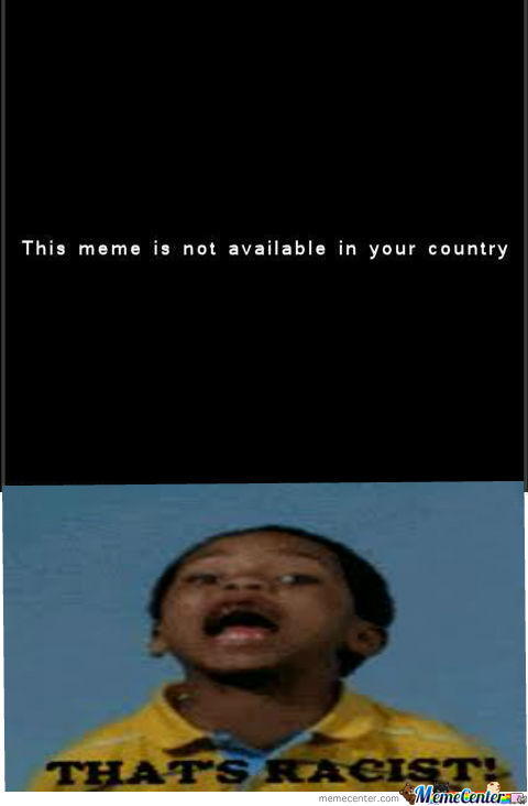 [RMX] This Meme is Not Available In Your Country