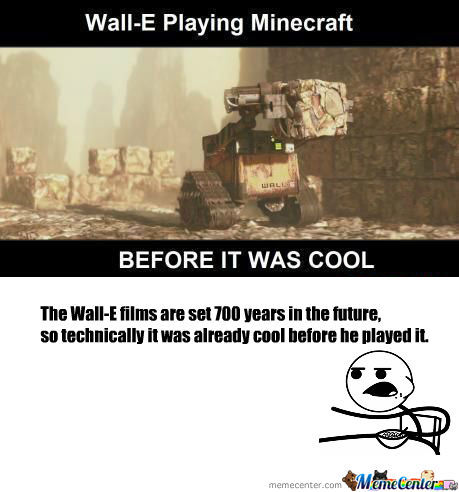 Rmx Wall E Playing Minecraft By Theamazingmc Meme Center