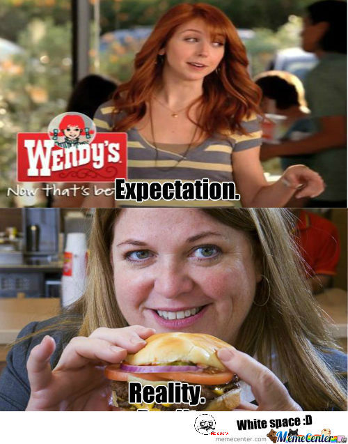 [RMX] Wendys Expectation Vs Reality