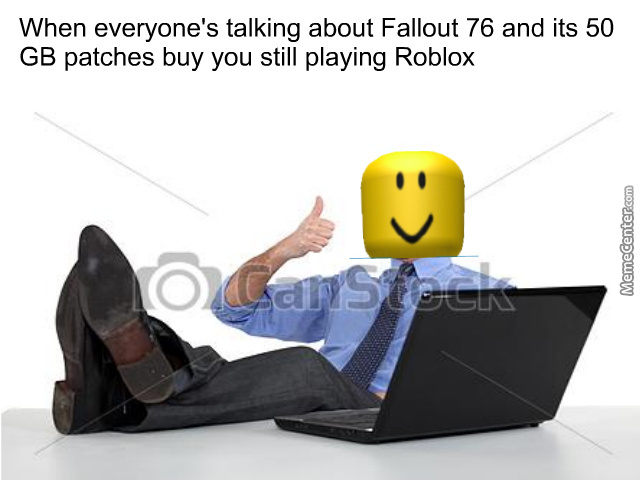 Roblox Doesnt Have Any 50gb Patches By Recyclebin Meme Center