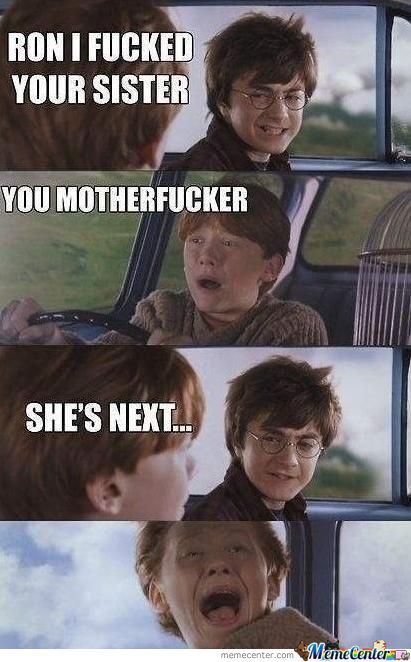 Ron I Fk'd Your Sister