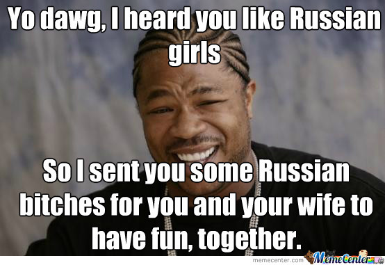 Fun Couple Meme : Russian bitches for a married couple? by russianbob meme center