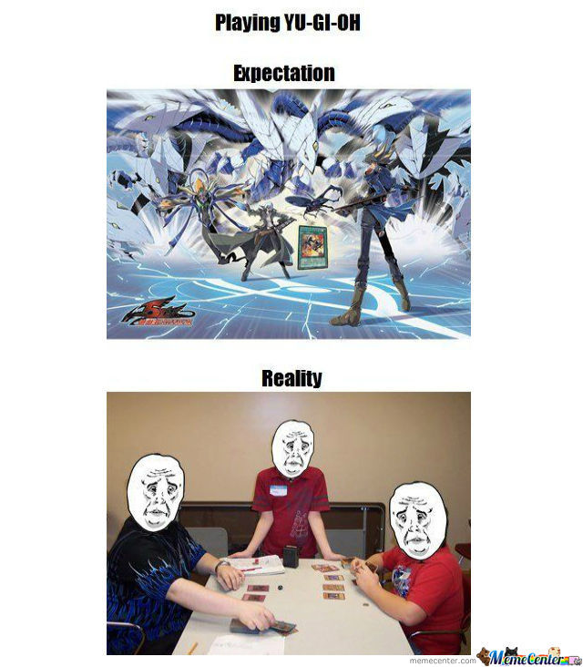 Playing Yu-gi-oh Expectations vs Reality