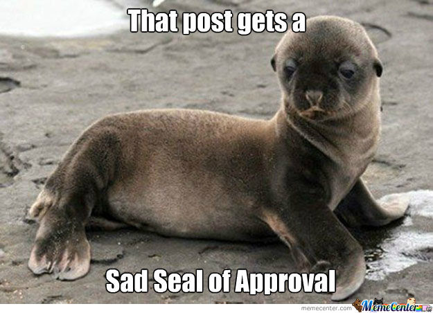 Sad Seal Of Approval