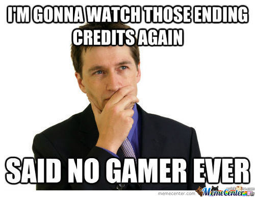 Said No Gamer Ever...