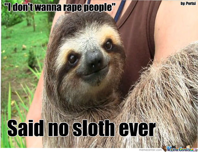 Problem Meme Troll Face Said No Sloth Ever by ...