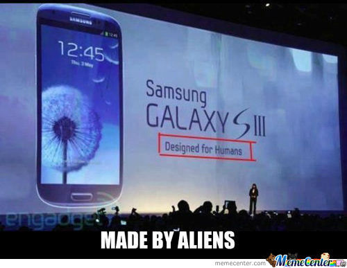 Samsung Galaxy Siii Made By Aliens