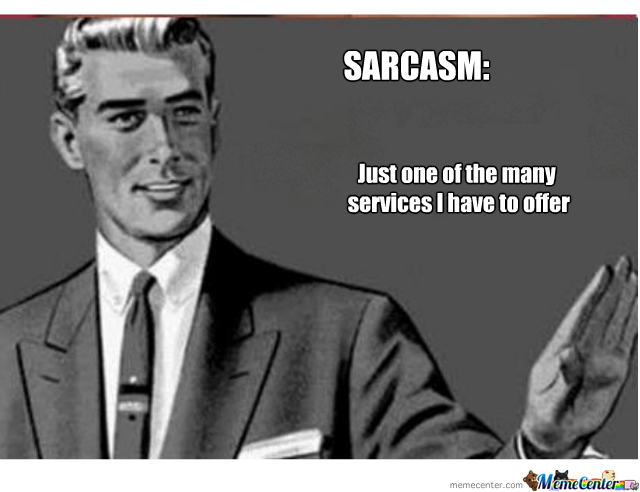 Very Funny Meme Sarcastic : List of synonyms and antonyms of the word: sarcasm meme