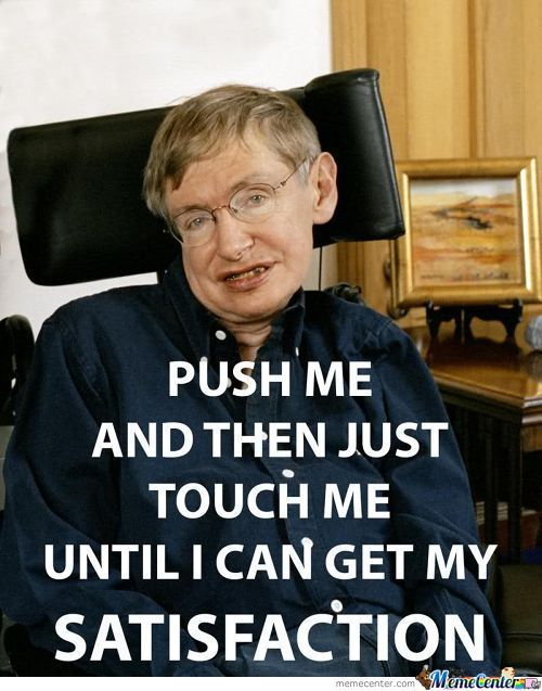 Satisfaction Stephen Hawking