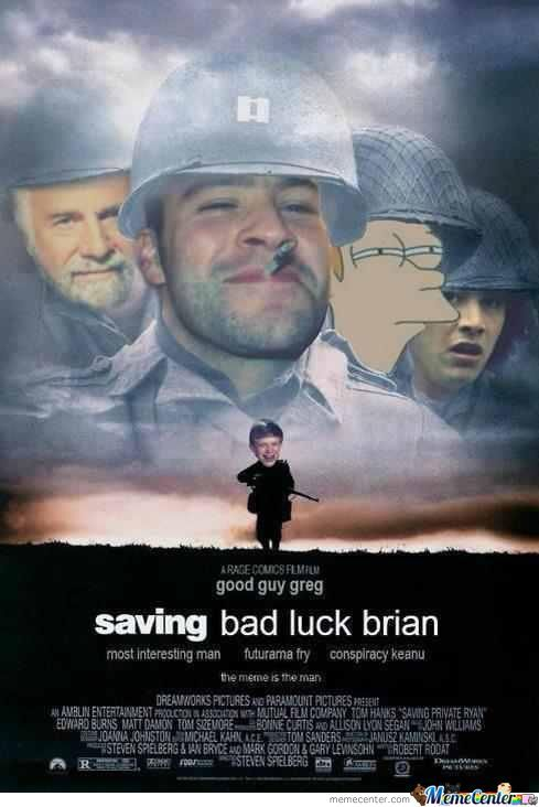 Saving Bad Luck Brian.