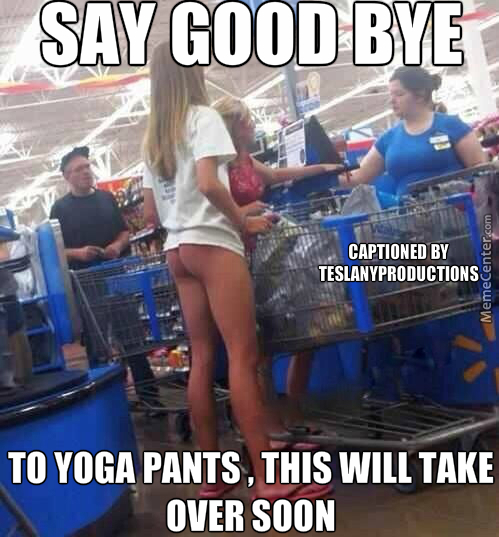 Say Good Bye To Yoga Pants