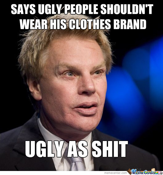 scumbag abercrombie and fitch ceo_o_1494349 scumbag abercrombie and fitch ceo by brotonian meme center,Abercrombie Memes