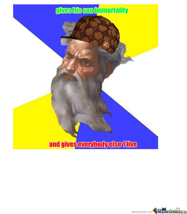 Scumbag God By Bloodycorpse75 Meme Center